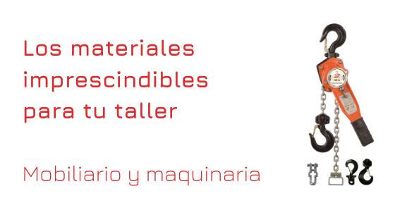 ¿Cuál es el material de equipamiento para taller imprescindible?