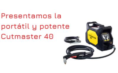 Presentamos la portátil y potente Cutmaster 40